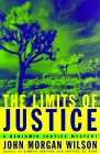 The Limits of Justice (Benjamin Justice Mystery, Book 4)