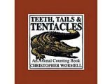 Teeth Tails And Tentacles by Christopher Wormell