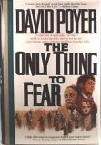 The Only Thing To Fear by David Poyer