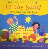 In the Sand: A Pull-The-Tab and Lift-The-Flap Book (Burns, Kate. Hide and Seek.)