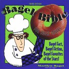 The Bagel Bible, 3rd: For Bagel Lovers, The Complet Guide to Bagel Noshing