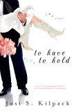 To Have or to Hold by Josi S. Kilpack
