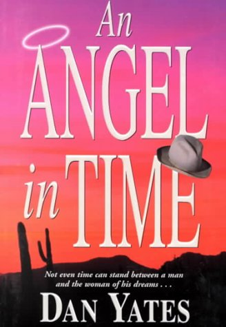 An Angel in Time by Dan Yates
