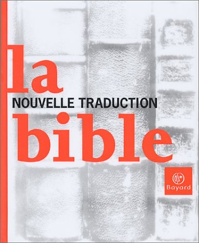 La Bible   Nouvelle Traduction