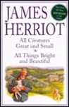 All Creatures Great and Small; And, All Things Bright and Bea... by James Herriot