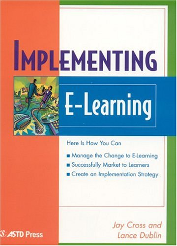Implementing E-Learning by John A. Cross