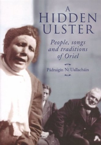 A Hidden Ulster: People, Songs and Traditions of Oriel