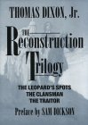 The Reconstruction Triology: The Leopard's Spots, The Clansman, The Traitor