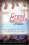 Grand Canyon Brides: Four Harvey Girls Work to Tame the Old West Along the Rails