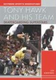 Tony Hawk and His Team: Skateboarding Superstars (Extreme Sports Biographies (Rosen Publishing Group).)