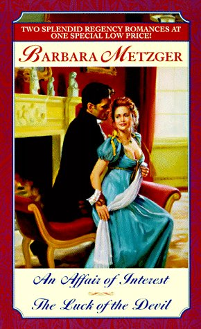 Affair of Interest/The Luck of the Devil (2-in-1 Regency) by Barbara Metzger