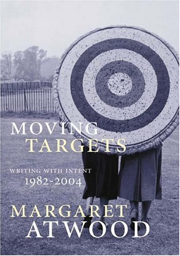Moving Targets by Margaret Atwood