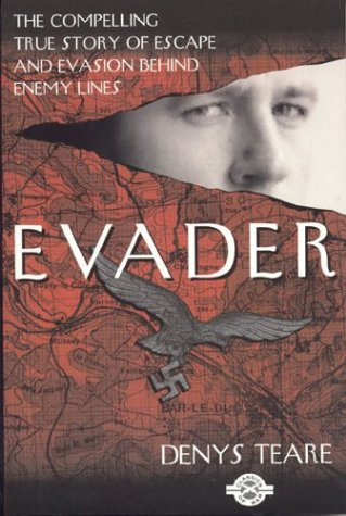 Evader: The Classic True Story of Escape and Evasion Behind Enemy Lines