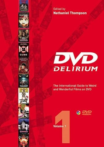 DVD Delirium: Vol.1: The Definitive Guide to DVD Video