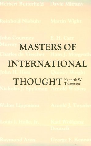 Masters of International Thought: Major Twentieth-Century Theorists and the World Crisis