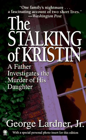 The Stalking of Kristin by George Lardner