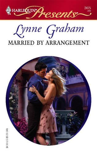 Married by Arrangement (A Mediterranean Marriage) by Lynne Graham