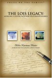 Living the Lois Legacy: Passing on a Lasting Faith to Your Grandchildren: Passing on a Lasting Faith to Your Grandchildren