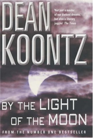 By The Light Of The Moon by Dean Koontz