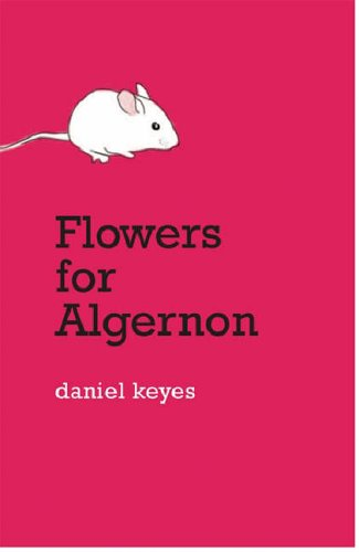 Flowers for Algernon by Daniel Keyes