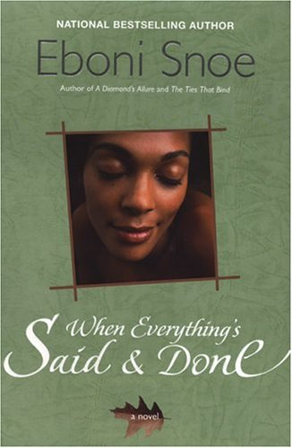 When Everything's Said and Done by Eboni Snoe