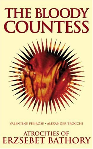 The Bloody Countess by Valentine Penrose