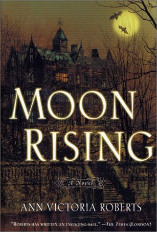 Moon Rising by Ann Victoria Roberts