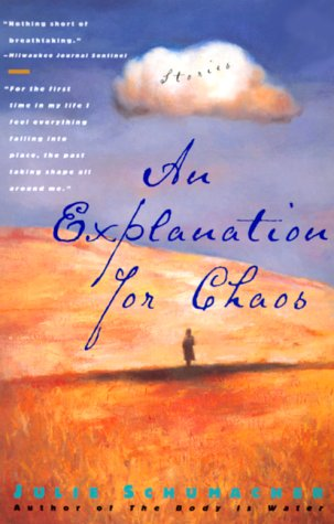Explanation for Chaos by Julie Schumacher