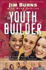 The Youth Builder: Today's Resource for Relational Youth Ministry