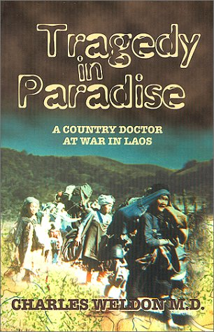 Tragedy In Paradise : A Country Doctor At War In Laos
