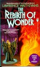 The Rebirth Of Wonder by Lawrence Watt-Evans
