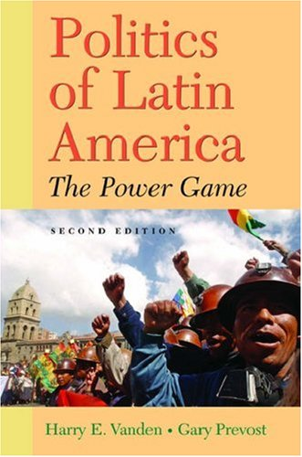 Politics of Latin America by Harry E. Vanden