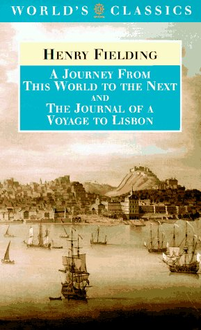 A Journey from This World to the Next and The Journal of a Vo... by Henry Fielding