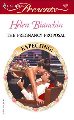The Pregnancy Proposal (Expecting!) by Helen Bianchin