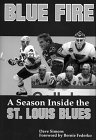 Blue Fire: A Season Inside The St. Louis Blues