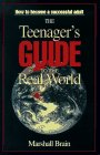 The Teenager's Guide to the Real World: How to Become a Successful Adult