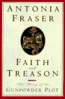 Faith and Treason: The Story of the Gunpowder Plot