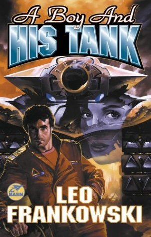 A Boy And His Tank by Leo A. Frankowski