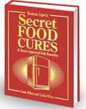 Bottom Lines Secret Food Cures And Doctor Approved Folk Remedies