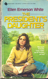 The President's Daughter by Ellen Emerson White