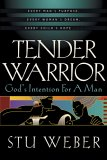 Tender Warrior: God's Intention for a Man