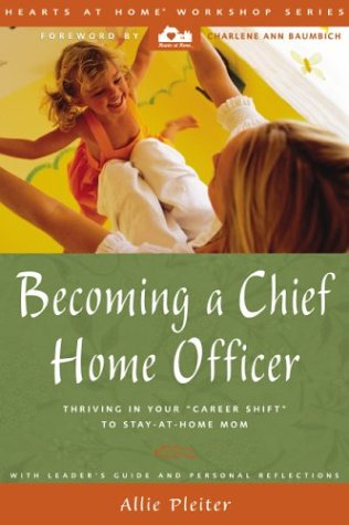 Becoming a Chief Home Officer: Thriving in Your Career Shift to Stay-At-Home Mom