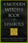 The Modern Witch's Book Of Symbols
