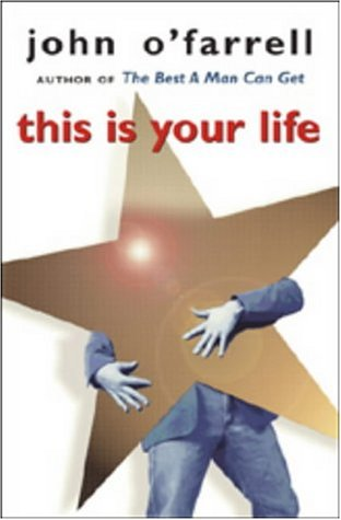 This Is Your Life by John O'Farrell
