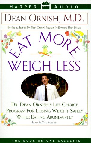 Eat More, Weigh Less: Eat More, Weigh Less