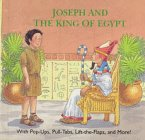 Joseph and the King of Egypt: Fun with Pull-Tabs, Flaps and Pop-Ups