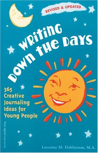 Writing Down the Days: 365 Creative Journaling Ideas for Young People