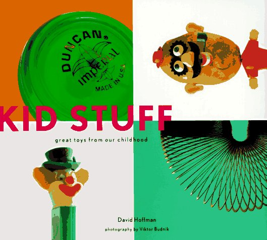 Kid Stuff: Great Toys from Our Childhood