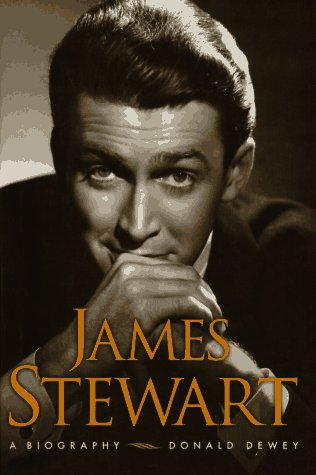 James Stewart a Biography by Donald Dewey