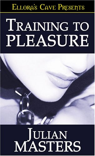 Training to Pleasure by Julian Masters